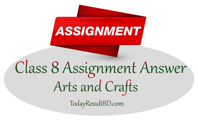 Class 8 Arts and Crafts Assignment 2021 Answer