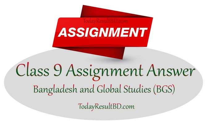 Class 9 Assignment 2021 Bangladesh and Global Studies (BGS) Answer
